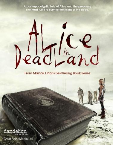 ALICE IN DEADLAND - Dandelion Productions, Great Point Media Ltd