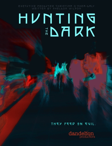 HUNTING THE DARK, DANDELION PRODUCTIONS